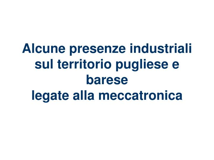 Alcune presenze industriali
