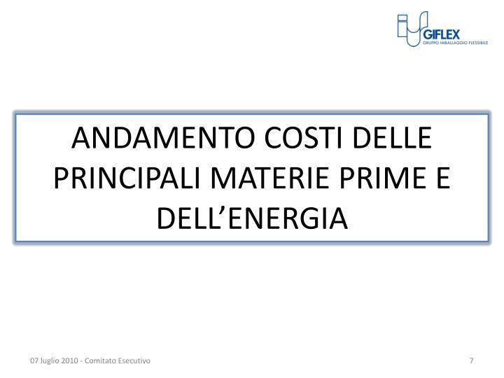 ANDAMENTO COSTI DELLE PRINCIPALI MATERIE PRIME E