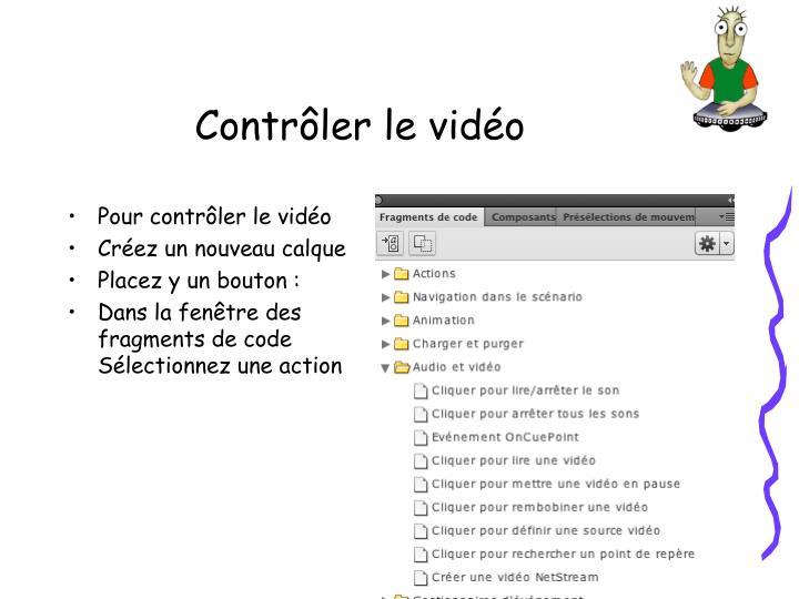 Contrôler le vidéo