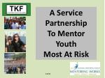 a service partnership to mentor youth most at risk