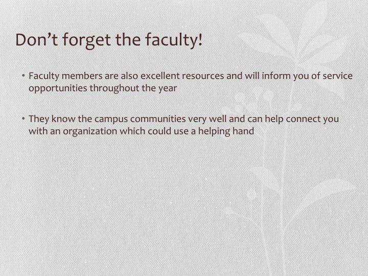 Don't forget the faculty!