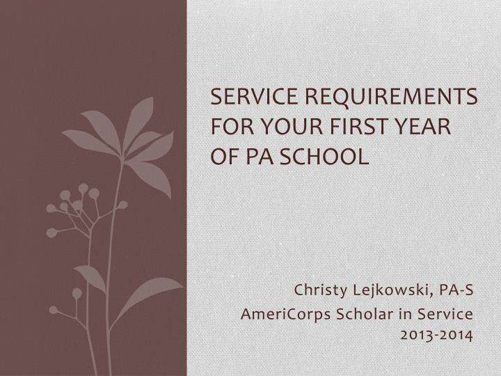Service requirements for your first year of pa school