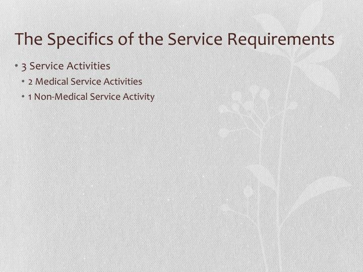 The specifics of the service requirements