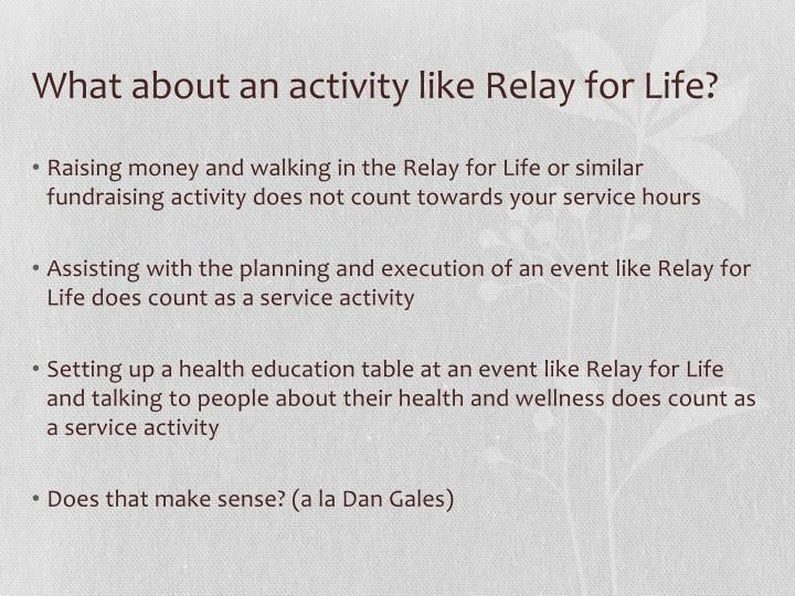 What about an activity like Relay for Life?