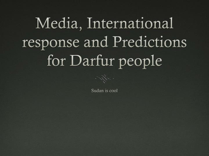 media international response and predictions for darfur people