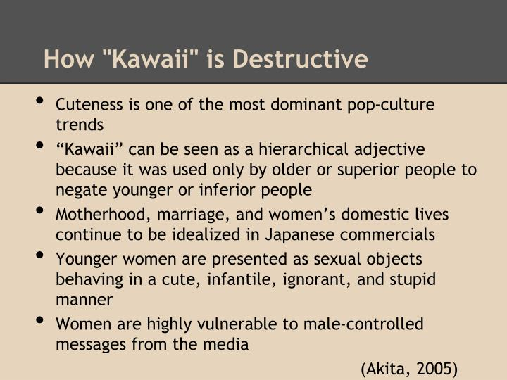 "How ""Kawaii"" is Destructive"