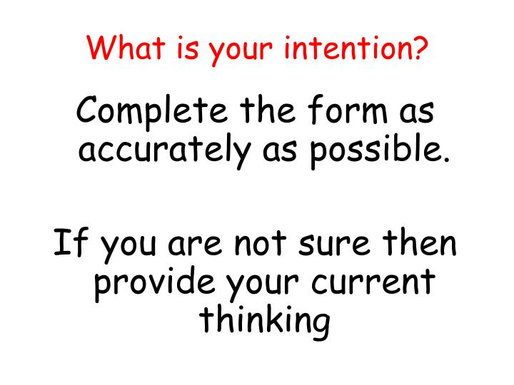 What is your intention?