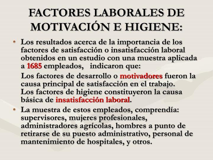 FACTORES LABORALES DE MOTIVACIÓN E HIGIENE: