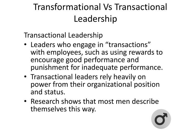 Transformational Vs Transactional  Leadership