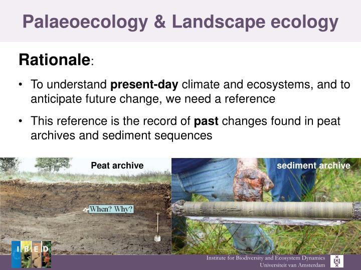 Palaeoecology & Landscape ecology