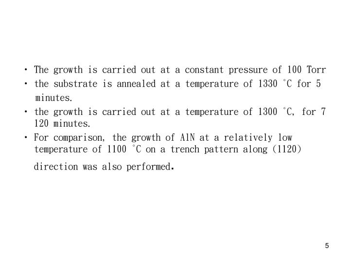 The growth is carried out at a constant pressure of 100 Torr