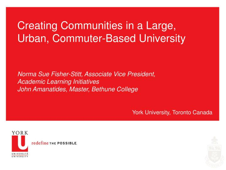 Creating Communities in a Large, Urban, Commuter-Based University