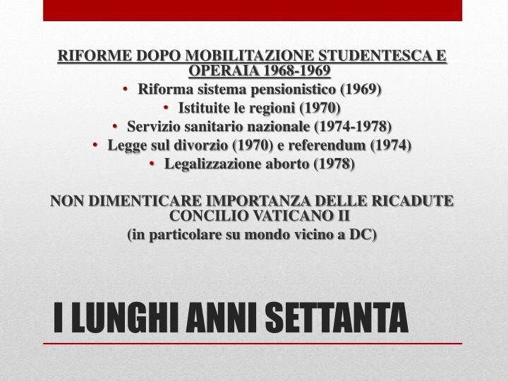 RIFORME DOPO MOBILITAZIONE STUDENTESCA E OPERAIA 1968-1969
