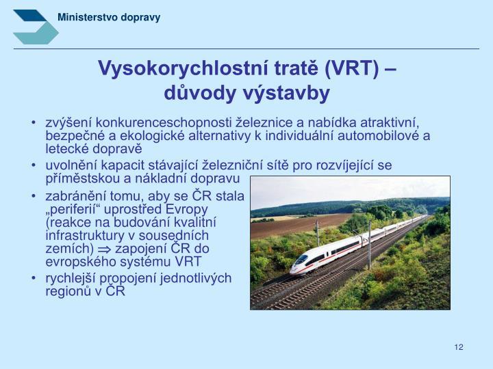 Vysokorychlostní tratě (VRT) –           důvody výstavby