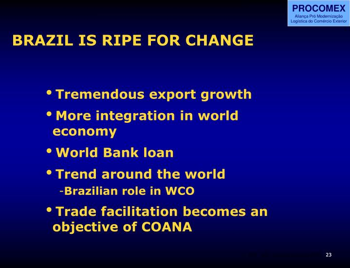 BRAZIL IS RIPE FOR CHANGE