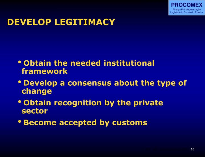 DEVELOP LEGITIMACY