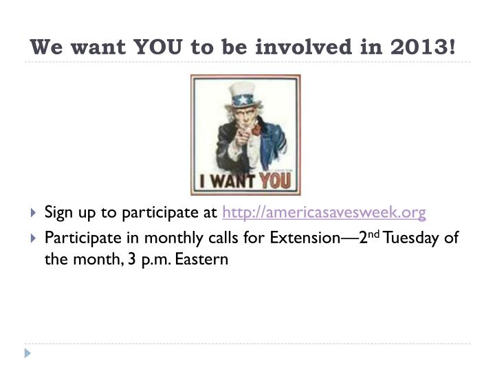 We want YOU to be involved in 2013!