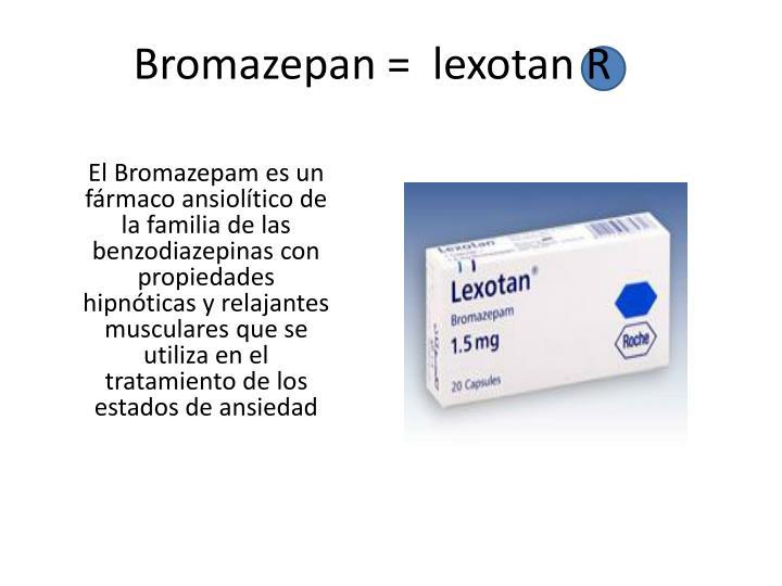 Bromazepan =  lexotan R