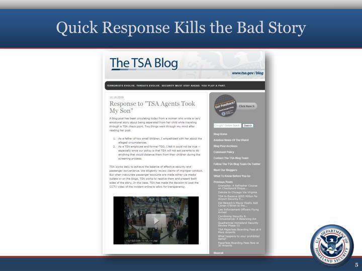 Quick Response Kills the Bad Story