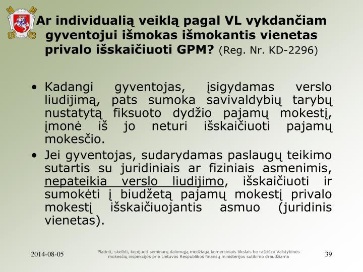 Ar individualią veiklą pagal VL vykdančiam gyventojui išmokas išmokantis vienetas privalo išskaičiuoti GPM?