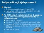 podpora 64 logick ch procesor