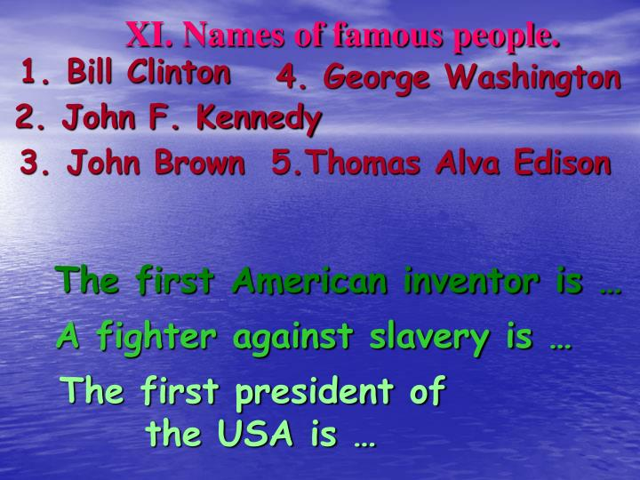 XI. Names of famous people.