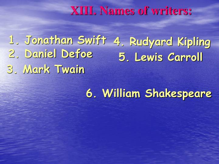 XIII. Names of writers: