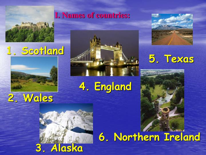 I. Names of countries:
