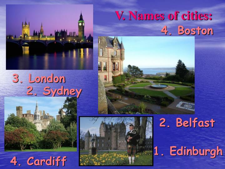 V. Names of cities: