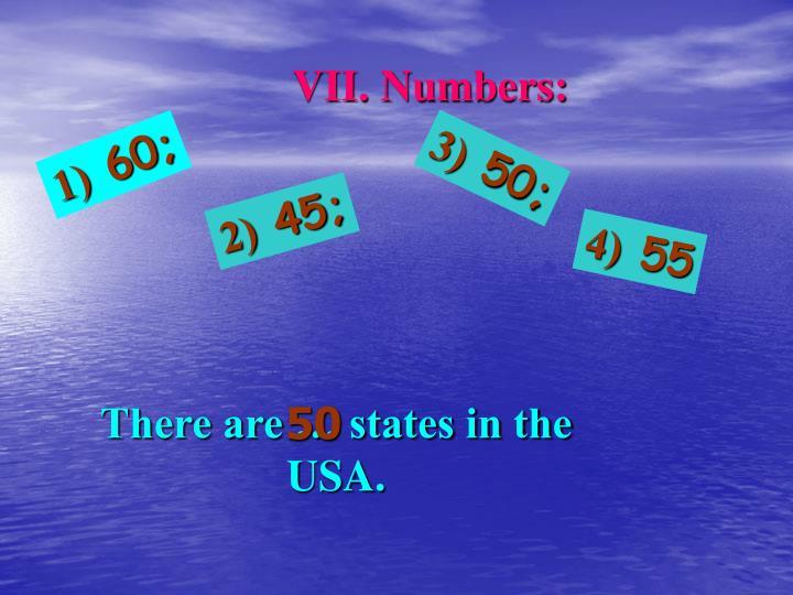 VII. Numbers: