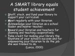 a smart library equals student achievement