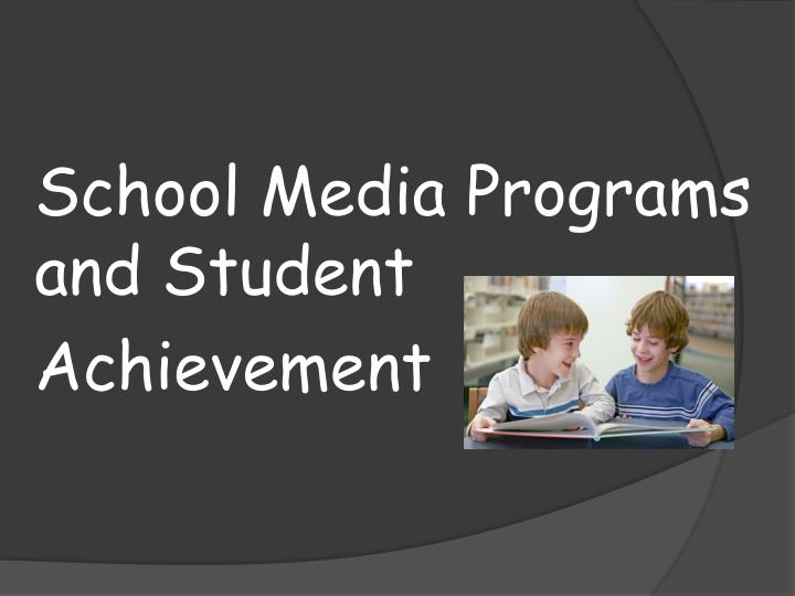 School Media Programs       and Student