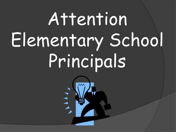 Attention Elementary School Principals