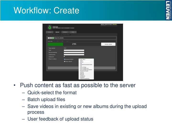 Workflow: Create