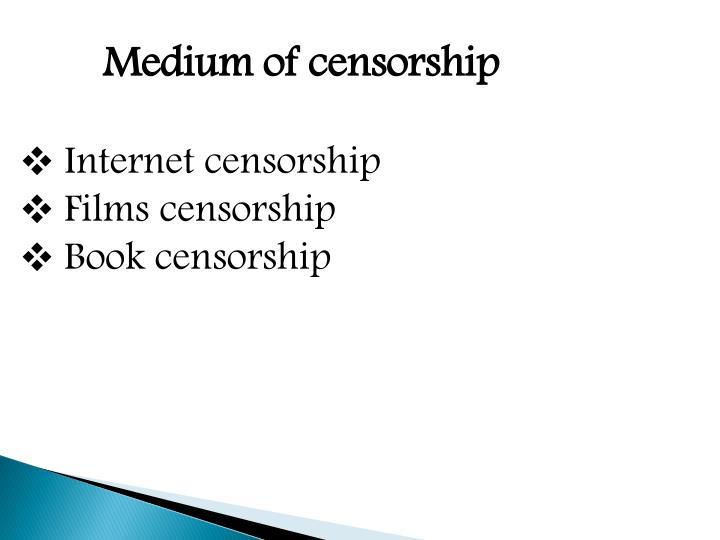 Medium of censorship