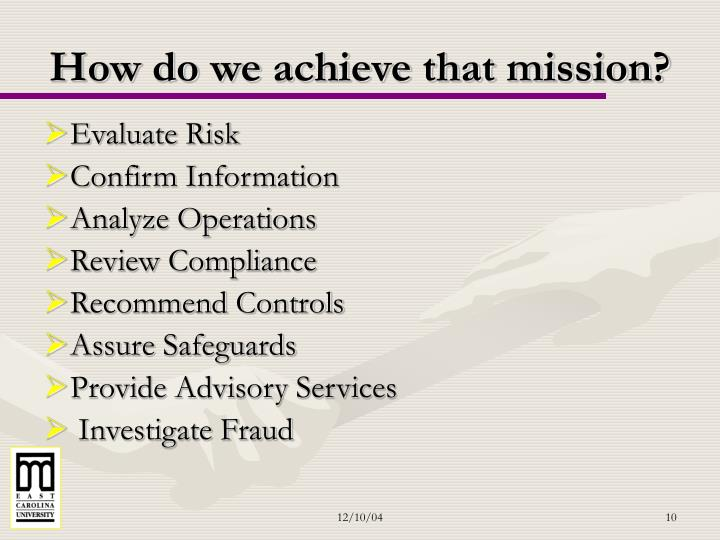 How do we achieve that mission?