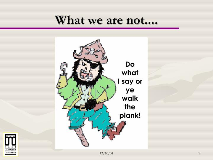 What we are not....