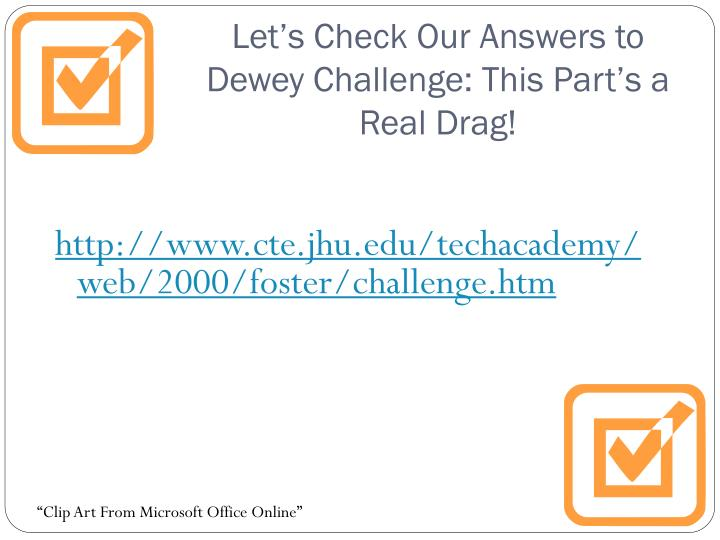 Let's Check Our Answers to Dewey Challenge: This Part's a Real Drag!