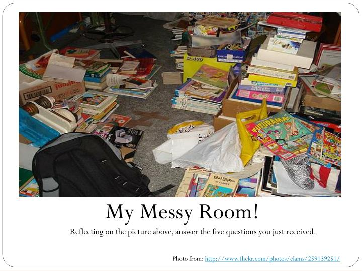 My Messy Room!