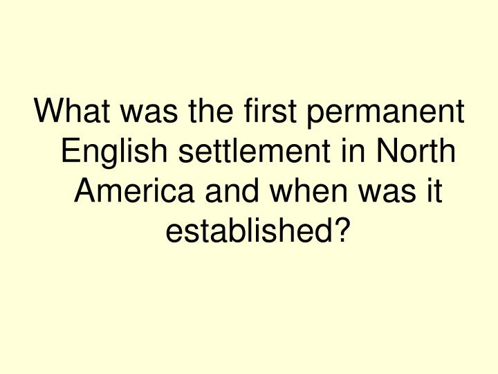 What was the first permanent English settlement in North America and when was it established?