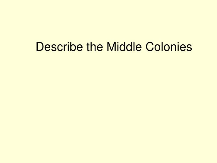 Describe the Middle Colonies