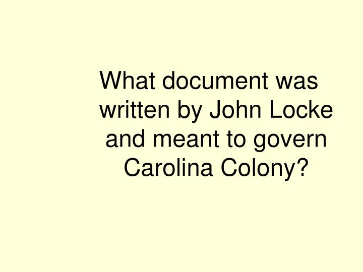 What document was written by John Locke and meant to govern Carolina Colony?