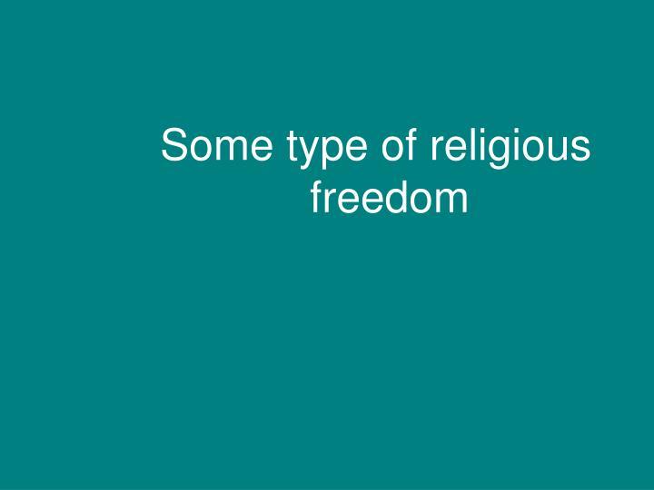 Some type of religious freedom