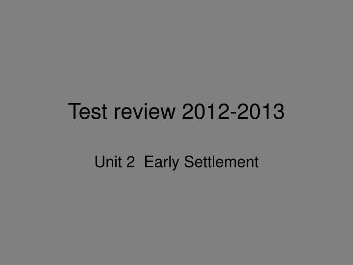 test review 2012 2013