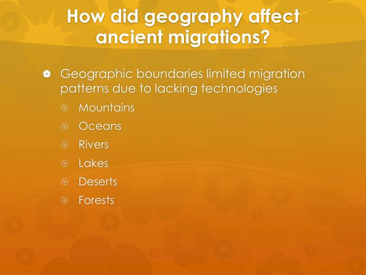 How did geography affect ancient migrations?