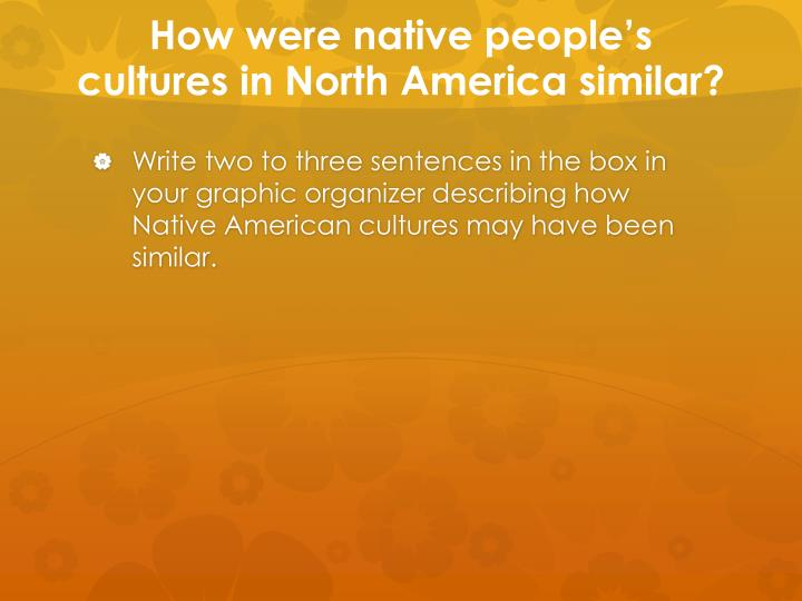 How were native people's cultures in North America similar?