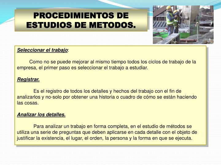 PROCEDIMIENTOS DE ESTUDIOS DE METODOS.