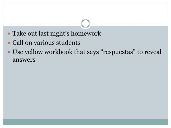 Take out last night's homework
