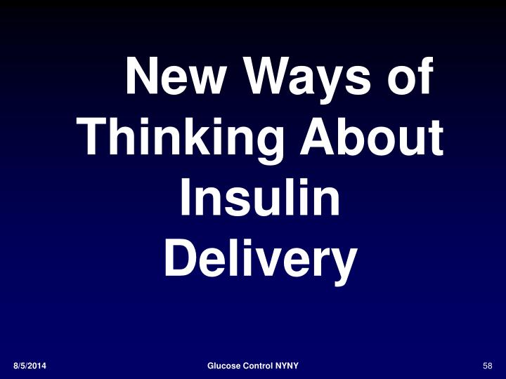 New Ways of Thinking About Insulin Delivery