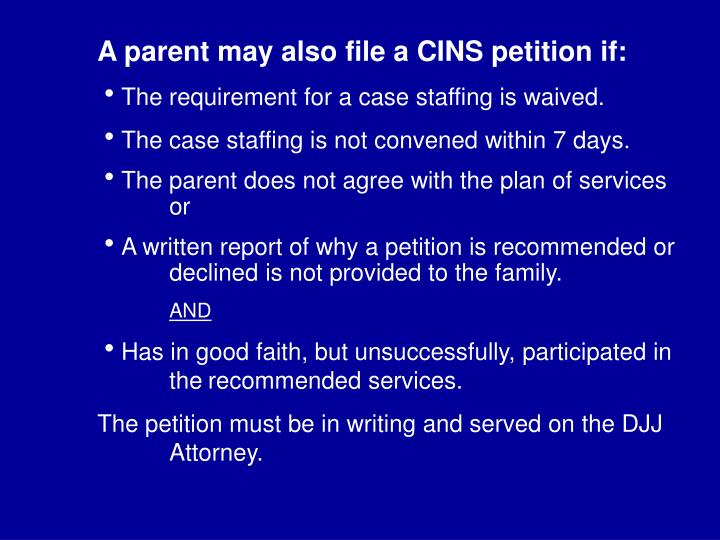 A parent may also file a CINS petition if: